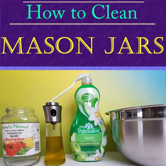 How to Clean Mason Jars