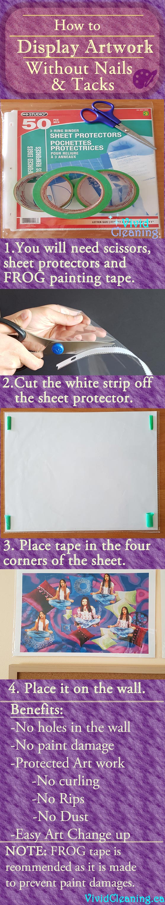 You will need protective sheets, scissors and painting tape. Start with cutting off the white edge on the protective sheet. Insert the artwork inside the sheet and turn it face down. Next apply tape to the four corners of the sheet. Place it on the wall space you want to display it.