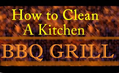 How to Clean a Kitchen BBQ Grill