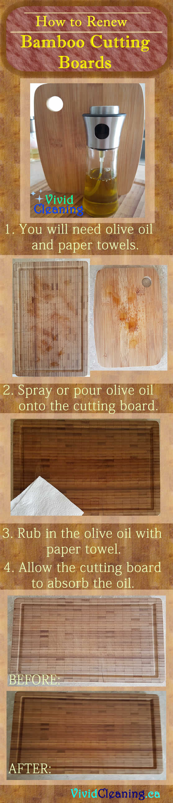 How to Renew Bamboo Cutting Boards 1. You will need olive oil and paper towels. 2. Spray or pour olive oil onto the cutting board. 3. Rub in the olive oil with paper towel. 4. Allow the cutting board to absorb the oil.